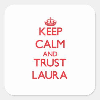 Mantenha a calma e a CONFIANÇA Laura Adesivo