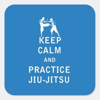 Mantenha a calma e a prática Jiu-Jitsu Adesivo Quadrado
