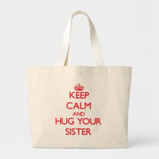 Mantenha a calma e ABRACE sua irmã Bolsas Para Compras