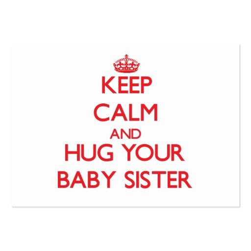 Mantenha a calma e ABRACE sua irmã do bebê Cartões De Visitas