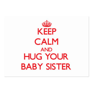 Mantenha a calma e ABRACE sua irmã do bebê Cartoes De Visita