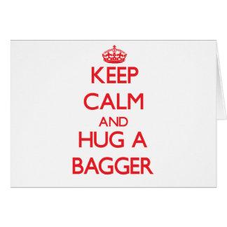 Mantenha a calma e abrace um Bagger Cartão Comemorativo