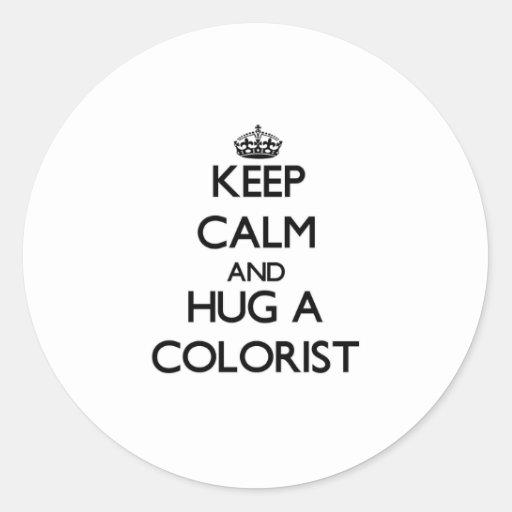 Mantenha a calma e abrace um Colorist Adesivos Em Formato Redondos