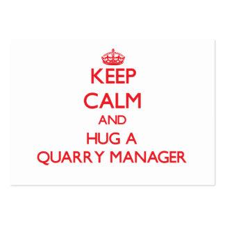 Mantenha a calma e abrace um gerente da pedreira cartoes de visitas