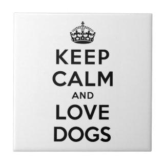 Mantenha a calma e ame cães