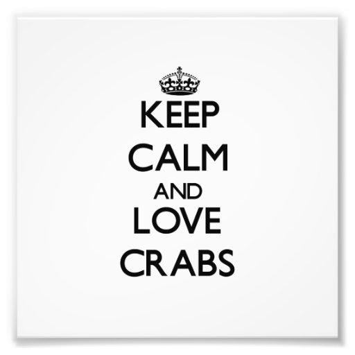 Mantenha a calma e ame caranguejos impressão fotográficas
