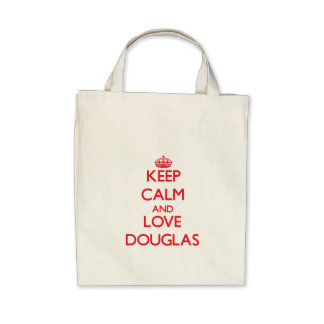 Mantenha a calma e ame Douglas Bolsas De Lona