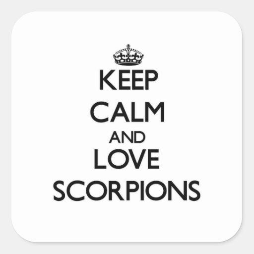 Mantenha a calma e ame escorpião adesivo em forma quadrada