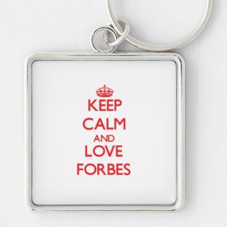 Mantenha a calma e ame Forbes Chaveiros
