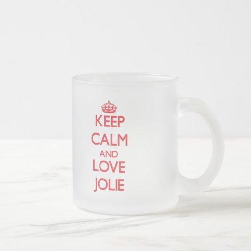 Mantenha a calma e ame Jolie Caneca