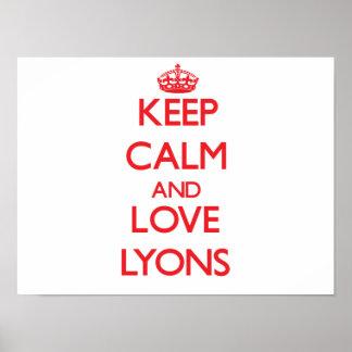 Mantenha a calma e ame Lyons Pôsteres