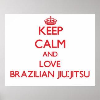 Mantenha a calma e ame o brasileiro Jiu-Jitsu Pôster