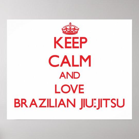 Mantenha a calma e ame o brasileiro Jiu-Jitsu Poster