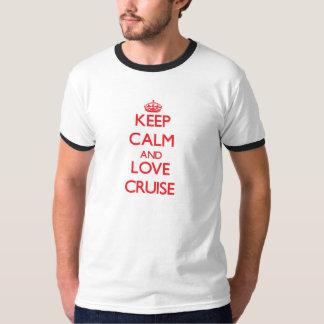 Mantenha a calma e ame o cruzeiro t-shirts