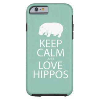 Mantenha a calma e ame o Hippopotamus dos Capa Tough Para iPhone 6