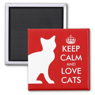 Mantenha a calma e ame o ímã | dos gatos ímã quadrado