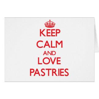 Mantenha a calma e ame pastelarias cartão comemorativo