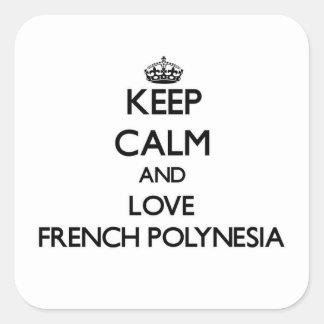 Mantenha a calma e ame Polinésia francesa Adesivos Quadrados