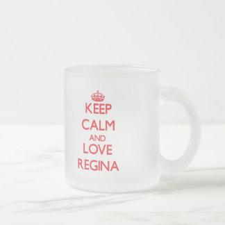 Mantenha a calma e ame Regina Caneca