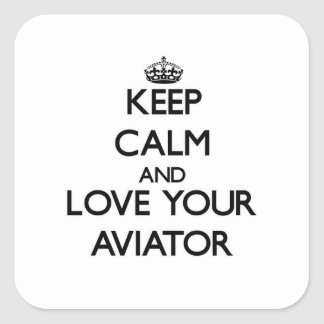 Mantenha a calma e ame seu aviador adesivo em forma quadrada