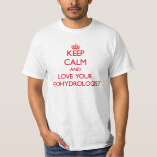 Mantenha a calma e ame seu Geohydrologist Tshirt