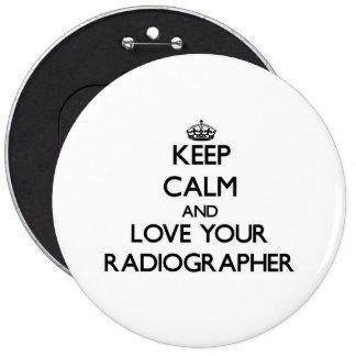 Mantenha a calma e ame seu técnico de radiologia bóton redondo 15.24cm