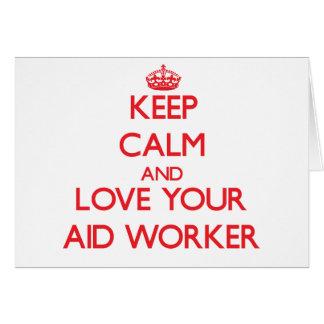 Mantenha a calma e ame seu trabalhador de auxílio cartão comemorativo