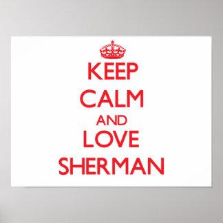 Mantenha a calma e ame Sherman Pôster