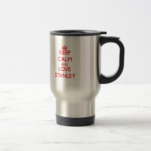Mantenha a calma e ame Stanley Canecas