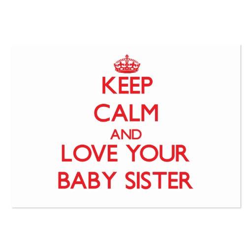 Mantenha a calma e ame sua irmã do bebê cartoes de visita