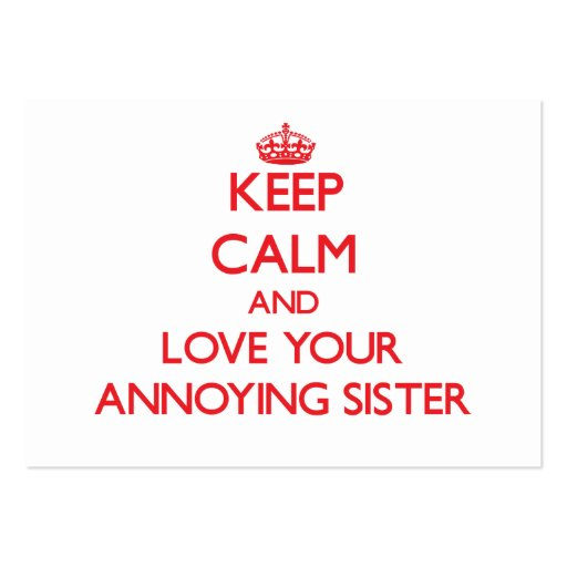 Mantenha a calma e ame sua irmã irritante cartões de visitas