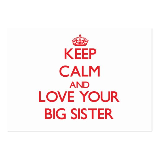 Mantenha a calma e ame sua irmã mais velha cartao de visita