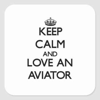 Mantenha a calma e ame um aviador adesivos quadrados