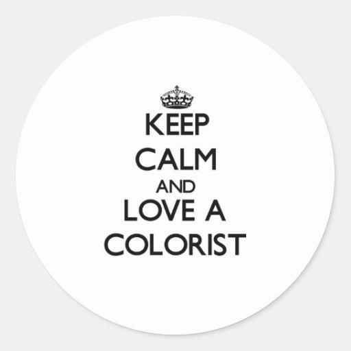 Mantenha a calma e ame um Colorist Adesivo Redondo