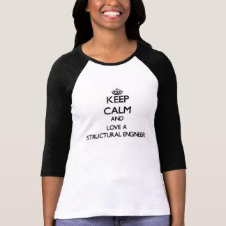 Mantenha a calma e ame um engenheiro estrutural tshirts