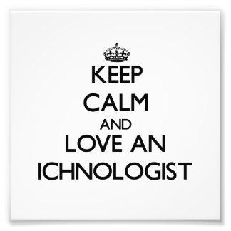 Mantenha a calma e ame um Ichnologist Foto Arte