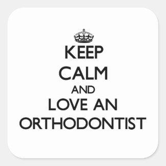 Mantenha a calma e ame um Orthodontist Adesivo Em Forma Quadrada
