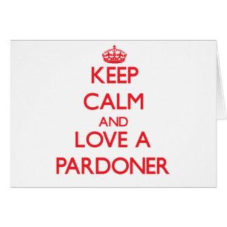 Mantenha a calma e ame um Pardoner Cartao
