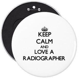 Mantenha a calma e ame um técnico de radiologia bóton redondo 15.24cm
