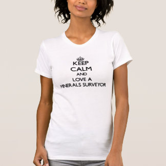 Mantenha a calma e ame um topógrafo de minerais camisetas