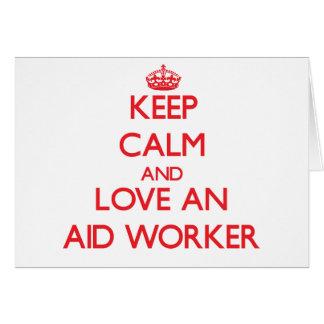 Mantenha a calma e ame um trabalhador de auxílio cartões