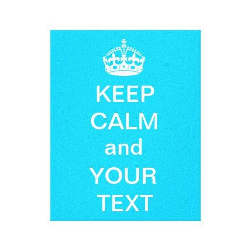 Mantenha a calma e as suas canvas do texto cianas impressão em tela canvas