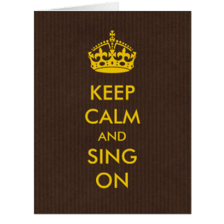 Mantenha a calma e cante-a no ouro no papel de cartão comemorativo grande