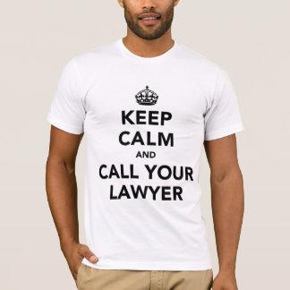 Mantenha a calma e chame seu advogado camiseta