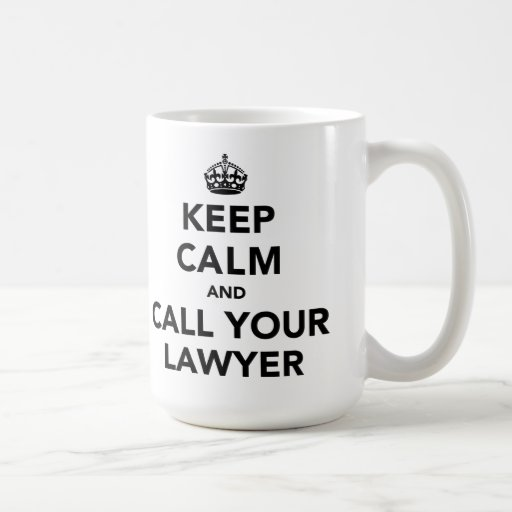 Mantenha a calma e chame seu advogado caneca