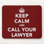 Mantenha a calma e chame seu advogado mousepad