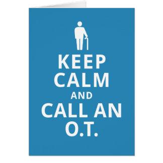Mantenha a calma e chame um O.T. - Terapeuta Cartão Comemorativo