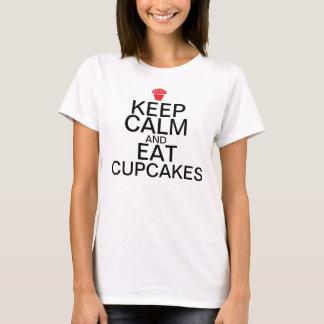 Mantenha a calma e: Coma cupcakes Camiseta