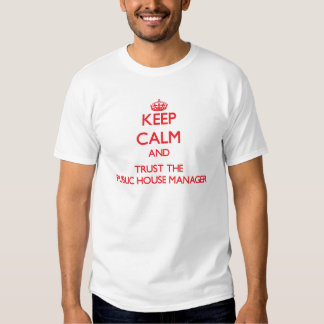 Mantenha a calma e confie o gerente do bar camisetas