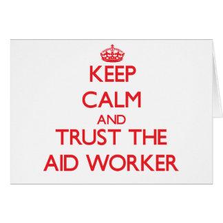 Mantenha a calma e confie o trabalhador de auxílio cartões